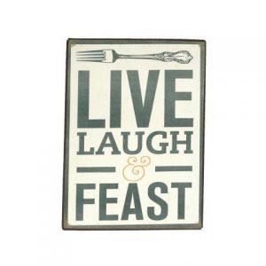 Prop Sign Live Laugh Feast