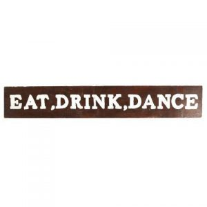 Sign Dark Wood Eat Drink Dance