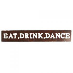 Sign Dark Wood Eat Drink Dance