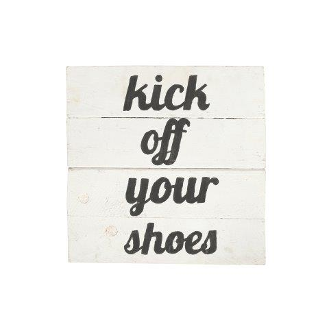 Sign White Wood Kick Off Your Shoes