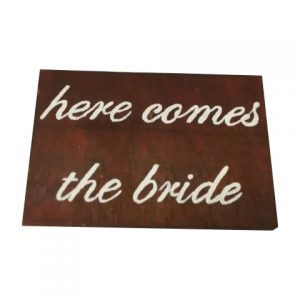 Sign Dark Wood Here Comes The Bride